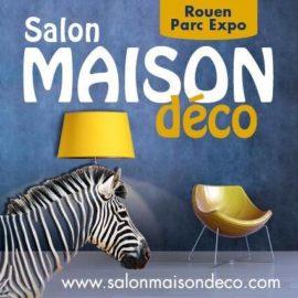 Salon Maison Déco Rouen Parc Expo (Seine-Maritime -76) du 27 au 29 septembre 2019
